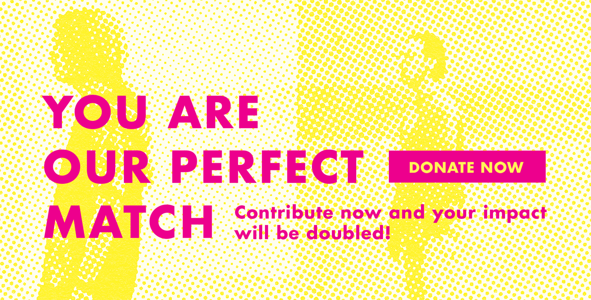 Contribute now and your impact will be doubled.